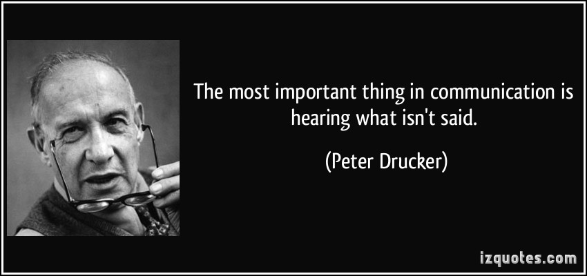 quote-the-most-important-thing-in-communication-is-hearing-what-isn-t-said-peter-drucker-53235-1